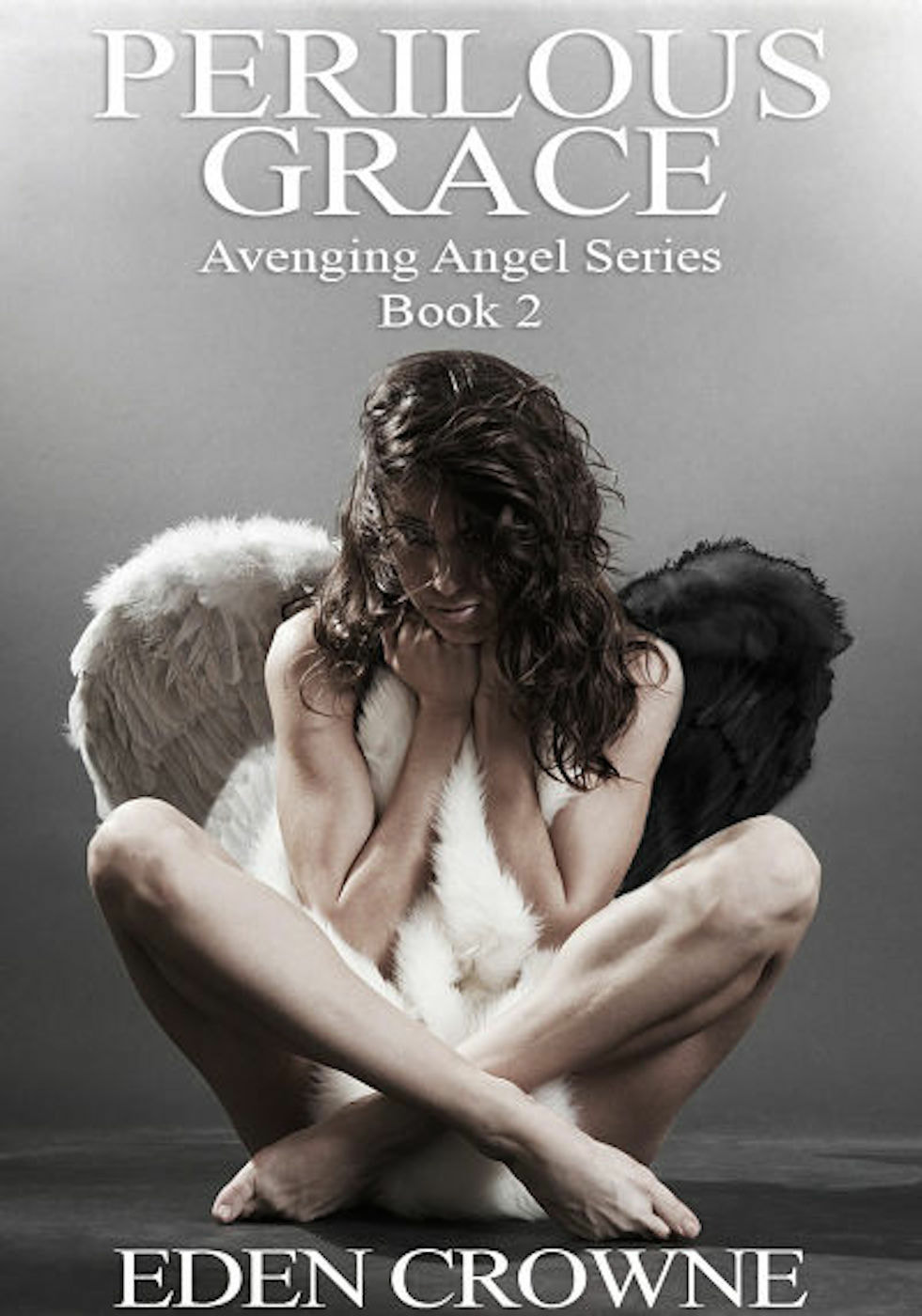 Perilous Grave, Avenging Angel Series Book 2, by Eden Crowne